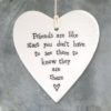 CA7283AF F15F 4D10 B3CE DA598EE110FC 100x100 - East of India Round Hanging Heart - Friends Are Like Stars